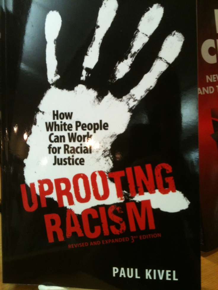 """uprooting racism Uprooting racism"""" is not a pleasant read for a white person but stick with it,  because the book provides a clearly written analysis of the."""
