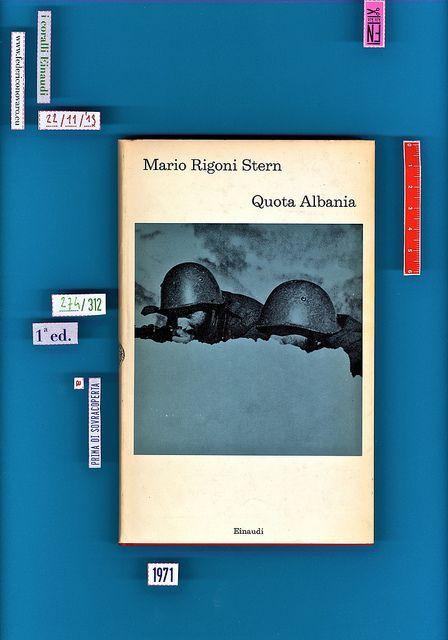 Mario Rigoni Stern, Quota Albania, Einaudi, Torino 1971. 151 p. ; 19 cm. ; (I coralli, 274)