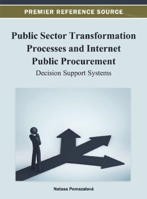 Public Sector Transformation Processes and Internet Public Procurement  While many social, economic, and political changes have occurred recently in internet public procurement and its decision support systems, there is still a lot of opportunity for improvement.  http://www.eurospanbookstore.com/