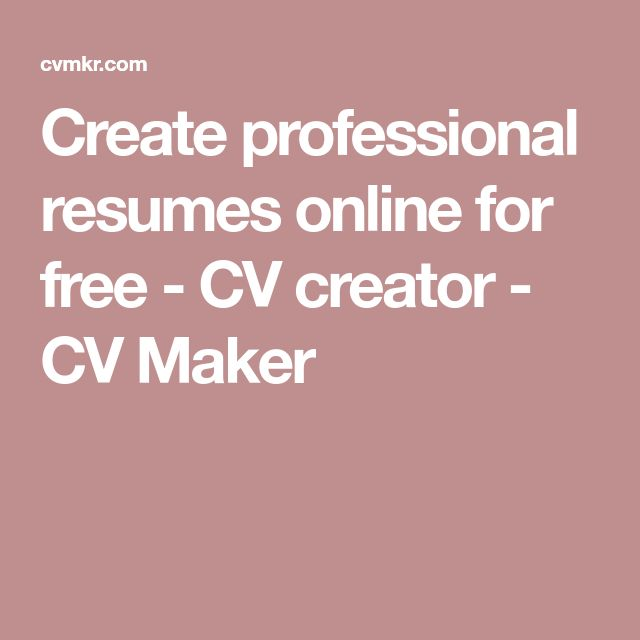 Best 25+ Cv maker ideas on Pinterest Online cv maker, Online cv - make a resume online for free