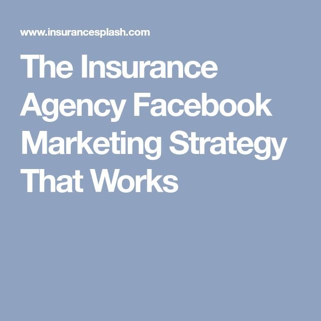 The Insurance Agency Facebook Marketing Strategy That Works
