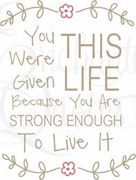 Inspirational Quotes for Teens - You Were Given This Life