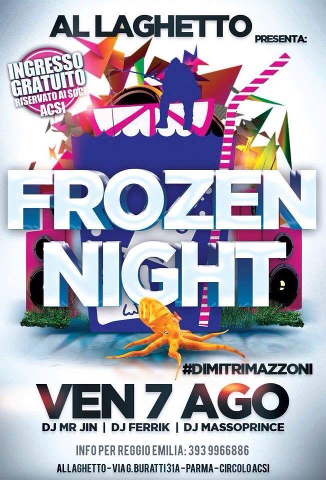 #allaghetto #Parma #frozennight venerdì 7.8 #mrjin #ferrik #massoprince #dimitrimazzoni