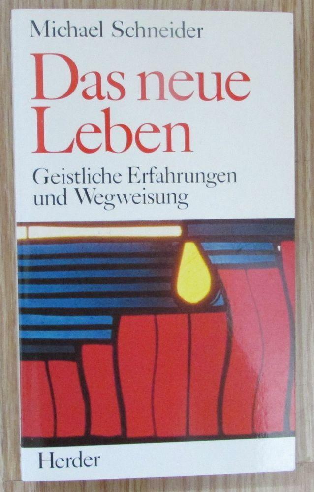 Das neue Leben * Geistliche Erfahrungen und Wegweisung * Michael Schneider 1989