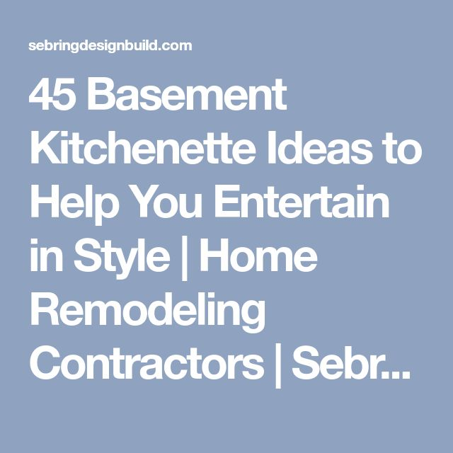 45 Basement Kitchenette Ideas to Help You Entertain in Style | Home Remodeling Contractors | Sebring Design Build