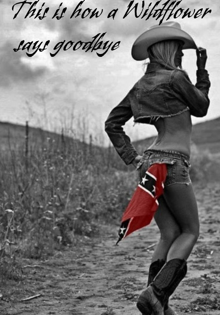 southern girls quotes | Cowgirl goodbye. Sexy southern ...