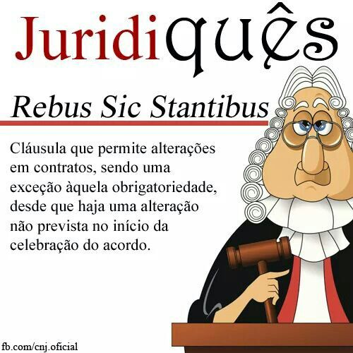 Rebus Sic Satantibus #Direito #Juridiquês #Linguagem #Juridica