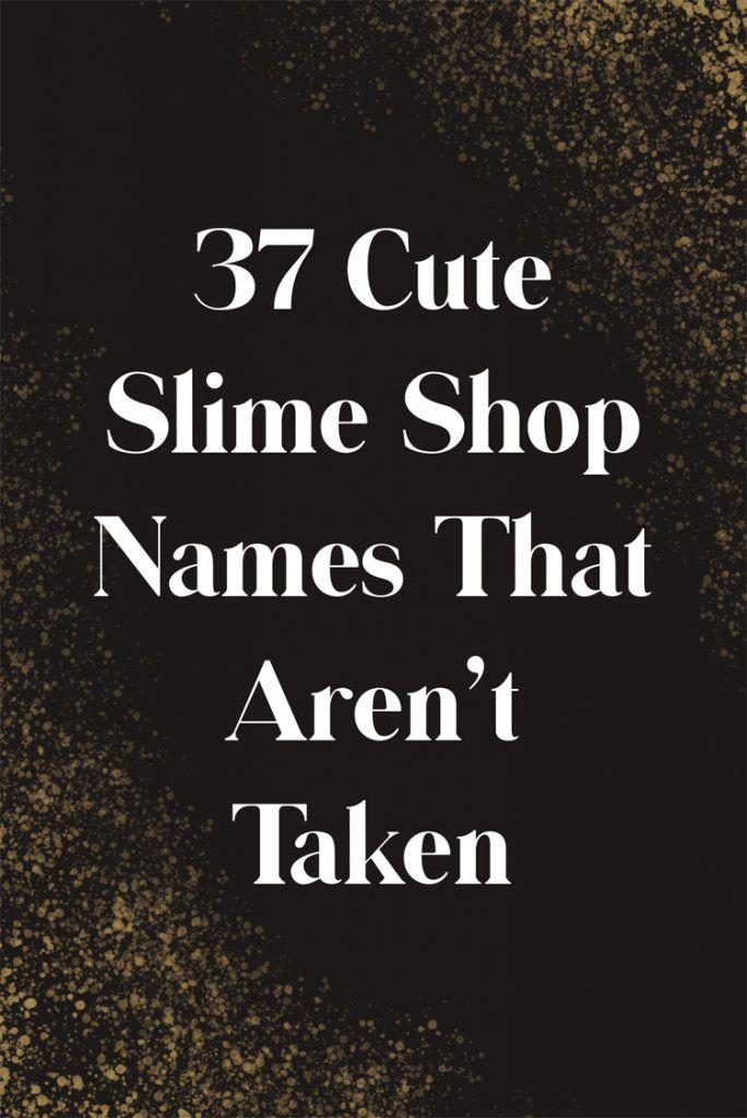 219 Cute Slime Shop Names 43 That Aren T Taken Video Infographic Slime Shops Slime Names Slime