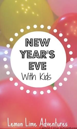 5 Tips for New Year's Eve with Kids from Lemon Lime Adventures