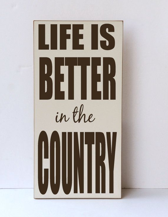 This handpainted wooden sign with the saying Life is Better in the Country makes a perfect addition to any home decor. Whether you live on a farm, a