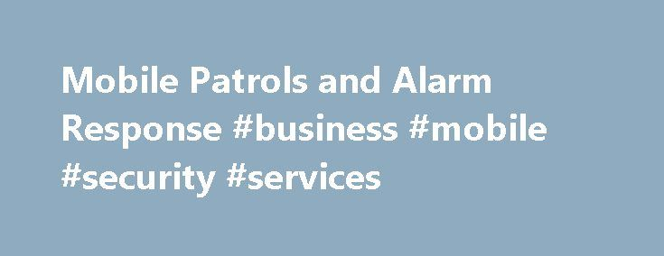 Mobile Patrols and Alarm Response #business #mobile #security #services http://quote.nef2.com/mobile-patrols-and-alarm-response-business-mobile-security-services/  # Mobile Security Services All services are co-ordinated through our NSI Gold Alarm Receiving Centre who continually monitor and oversee scheduled security visits. Alarm activations are managed by our expert call handlers who utilise our in-house vehicle monitoring system to despatch the closest available response vehicle to site…