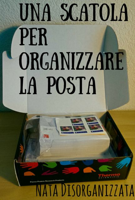 Nata disorganizzata: Come organizzare: la posta