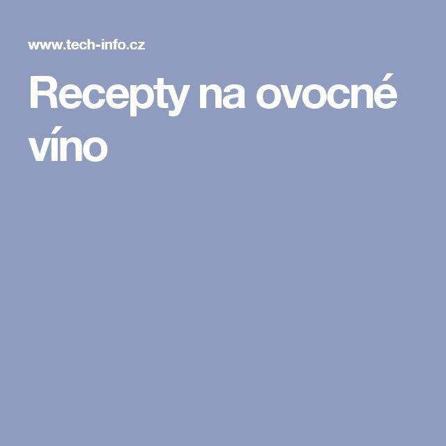 Recepty na ovocné víno