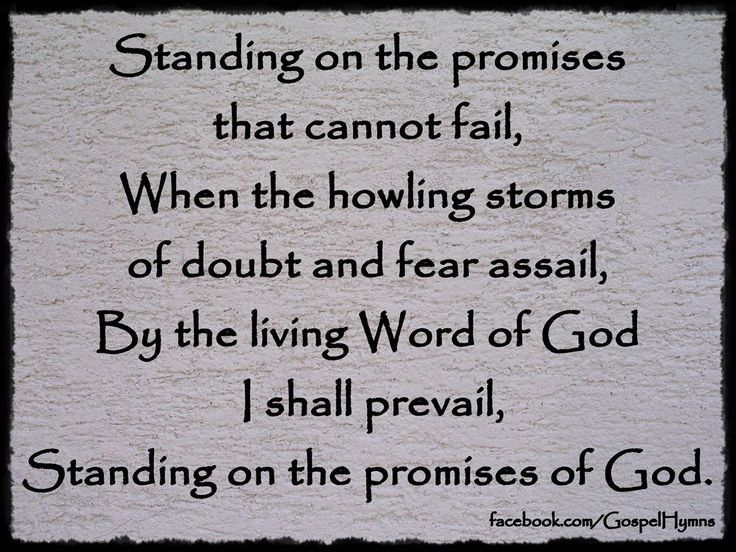 Standing on the promises of Christ my King, Through eternal ages let His praises…