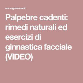 Palpebre cadenti: rimedi naturali ed esercizi di ginnastica facciale (VIDEO)
