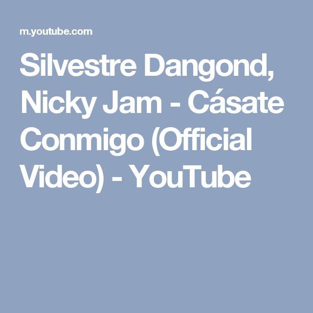 Silvestre Dangond, Nicky Jam - Cásate Conmigo (Official Video) - YouTube