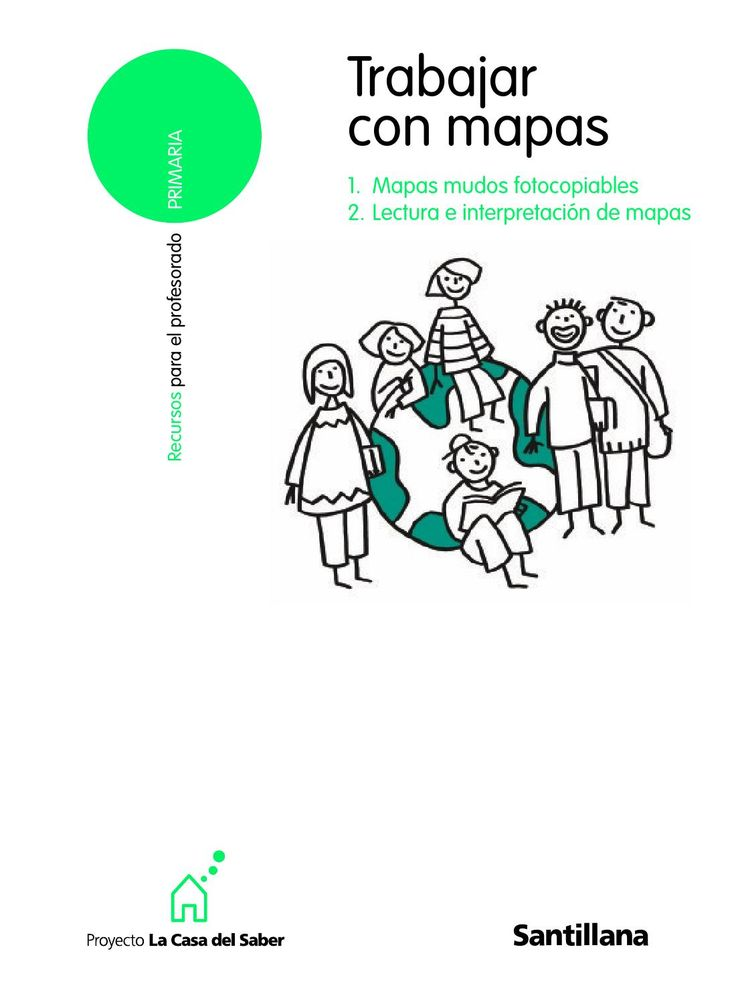 Trabajar con mapas - La casa del saber - Santillana -  Geografía