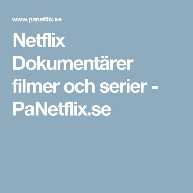 Netflix Dokumentärer filmer och serier - PaNetflix.se