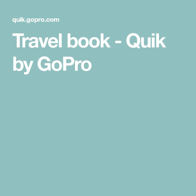 Travel book - Quik by GoPro