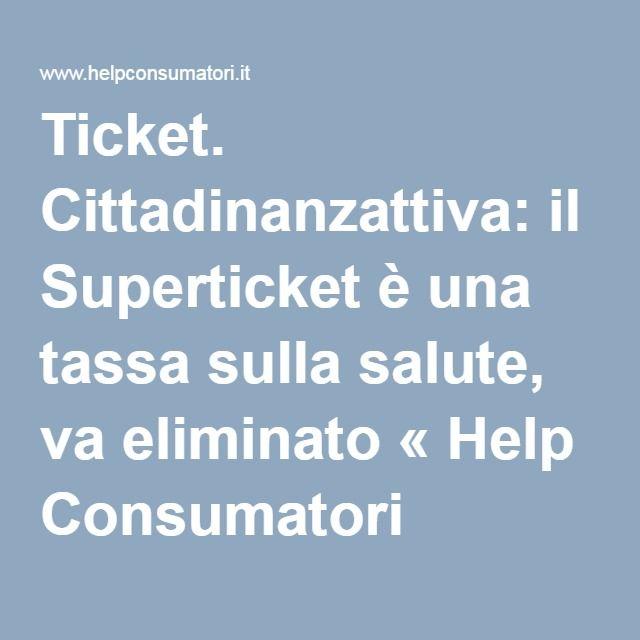 Ticket. Cittadinanzattiva: il Superticket è una tassa sulla salute, va eliminato « Help Consumatori