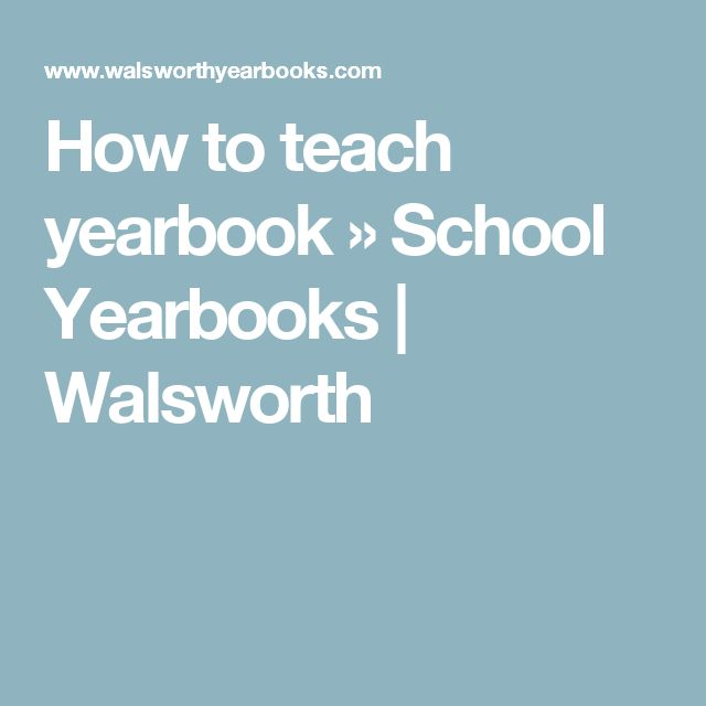How to teach yearbook » School Yearbooks   Walsworth                                                                                                                                                     More