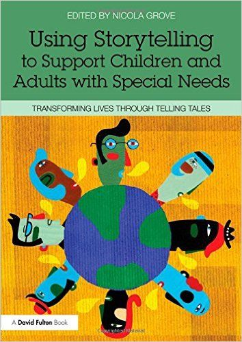 Using Storytelling to Support Children and Adults with Special Needs: Transforming lives through telling tales: Amazon.co.uk: Nicola Grove: Books