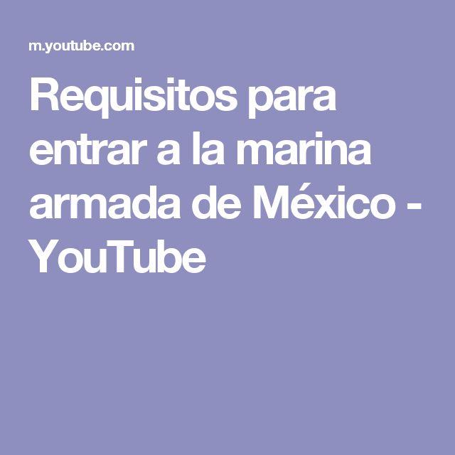 Requisitos para entrar a la marina armada de México - YouTube