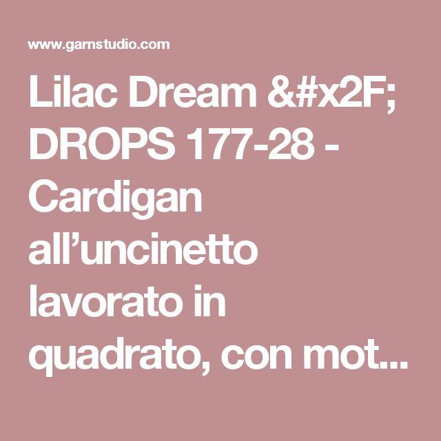 Lilac Dream / DROPS 177-28 - Cardigan all'uncinetto lavorato in quadrato, con motivo traforato e maniche corte, in DROPS Cotton Light. Taglie: Dalla S alla XXXL - Modello gratuito di DROPS Design