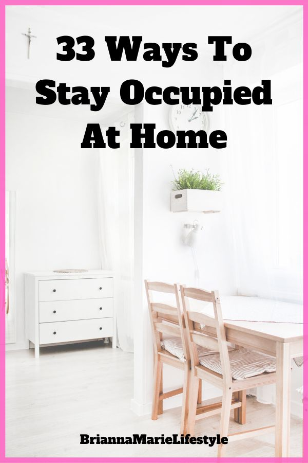 33 Ways To Stay Occupied At Home - Brianna Marie Lifestyle in 2020 | Home, Things to do when ...