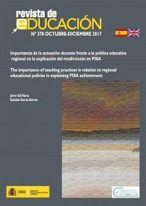Revista de Educación Nº 378 octubre-diciembre 2017   Importancia de la actuación docente frente a la política educativa regional en la explicación del rendimiento en PISA
