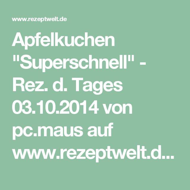 """Apfelkuchen """"Superschnell"""" - Rez. d. Tages 03.10.2014 von pc.maus auf www.rezeptwelt.de, der Thermomix ® Community"""