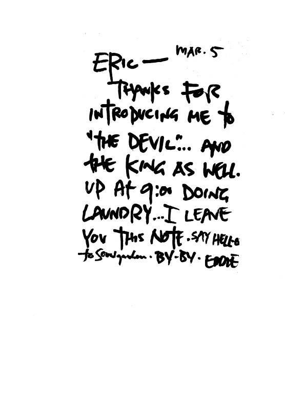 March 4th 1992 Pearl Jam played at Tivoli Utrecht. Eddie left this note at the desk of Erik Mans, who worked there. (The Devil and the king are brands of beer.)
