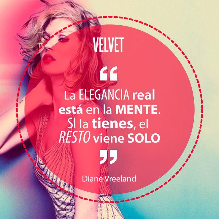 """""""La elegancia real está en la mente. Si la tienes, el resto viene solo"""" Diane Vreeland."""