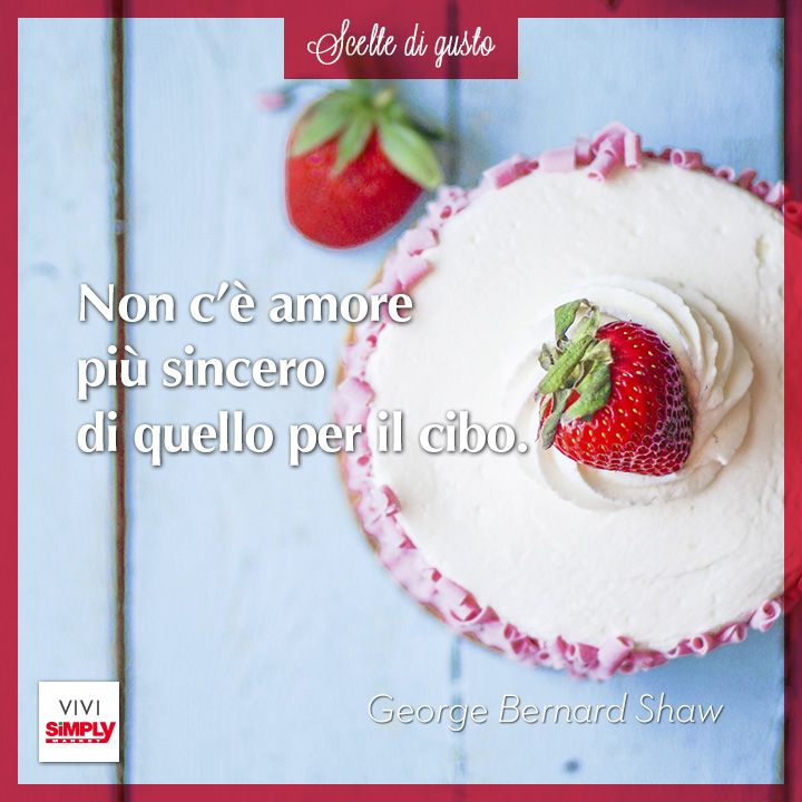 #cibo #amore #aforisma