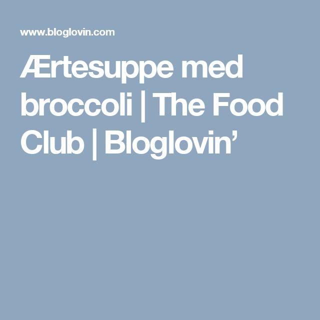 Ærtesuppe med broccoli | The Food Club | Bloglovin'