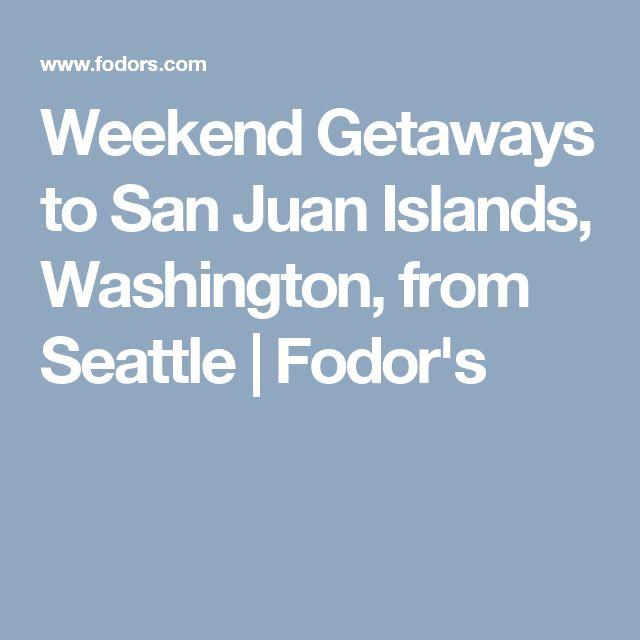 Weekend Getaways to San Juan Islands, Washington, from Seattle | Fodor's