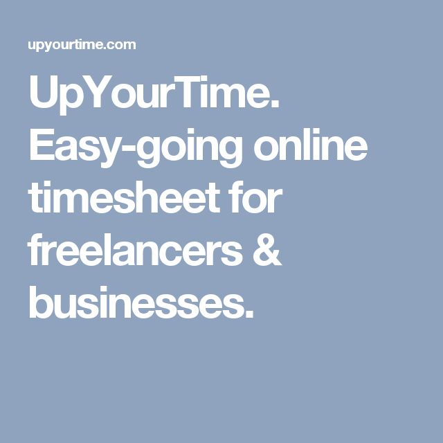UpYourTime. Easy-going online timesheet for freelancers & businesses.