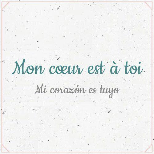 Mon cœir est à toi... 'Mi corazón es tuyo' #JeParleFrançais