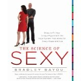 The Science of Sexy: Dress to Fit Your Unique Figure with the Style System That Works for Every Shapeand Size (Paperback)By Bradley Bayou