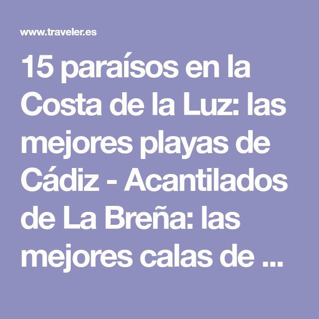 15 paraísos en la Costa de la Luz: las mejores playas de Cádiz - Acantilados de La Breña: las mejores calas de Cádiz | Galería de fotos 2 de 16 | Traveler