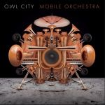 Owl City – Mobile Orchestra http://www.henkjanvanderklis.nl/2015/07/owl-city-mobile-orchestra/