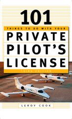 101 Things To Do After You Get Your Private #Pilot's License #eBook