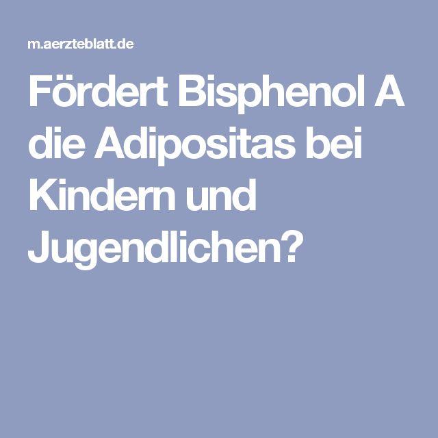 Fördert Bisphenol A die Adipositas bei Kindern und Jugendlichen?