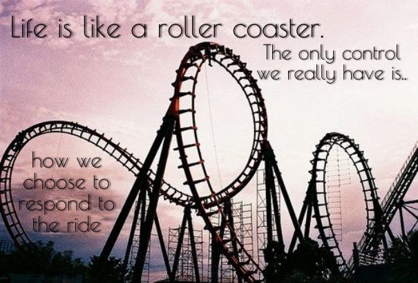 Check out my new PixTeller design! :: Life is like a roller coaster. the only control we really have...