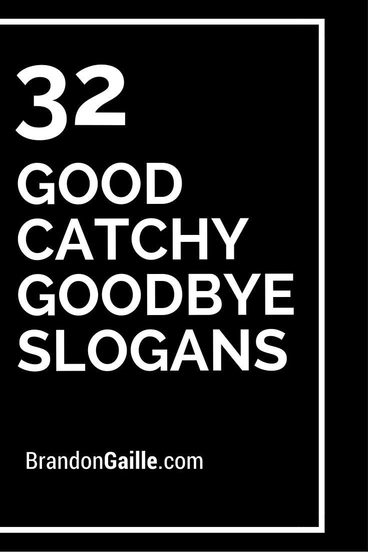 32 Good Catchy Goodbye Slogans