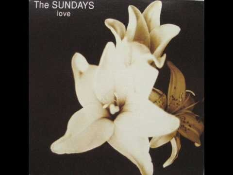 The Sundays - Love (Love this song!)