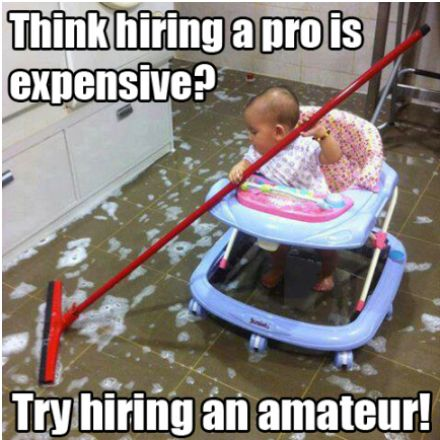 Think hiring a pro is expensive? Try hiring an amateur! CleaningCarpetFunnySmartphoneHumourHumor  ...