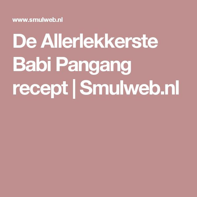 De Allerlekkerste Babi Pangang recept | Smulweb.nl