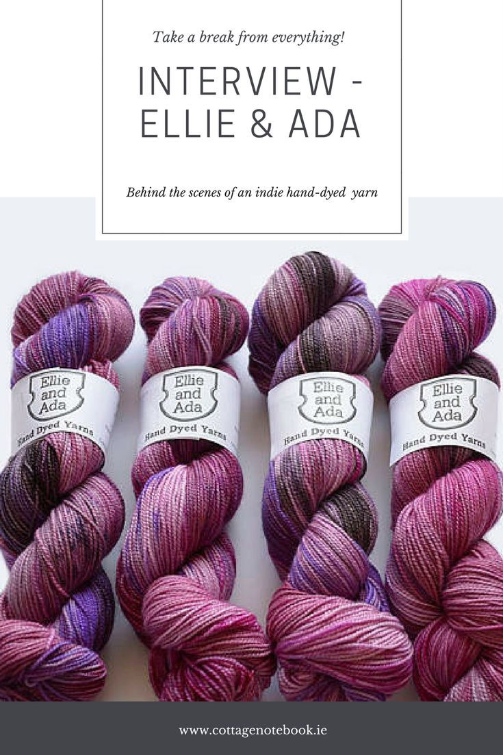 Today I take a look at Laura Hogan aka the person behind Ellie & Ada. If you have been following the blog for a while you would have seen lots from Laura as I personally love her work. Laura was the first hand-dyer I ever met and the first skein of hand-dyed yarn I ever used all those years ago and I hold her somewhat responsible for my descent into this yarn business.