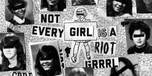Not every girl is a riot grrl.